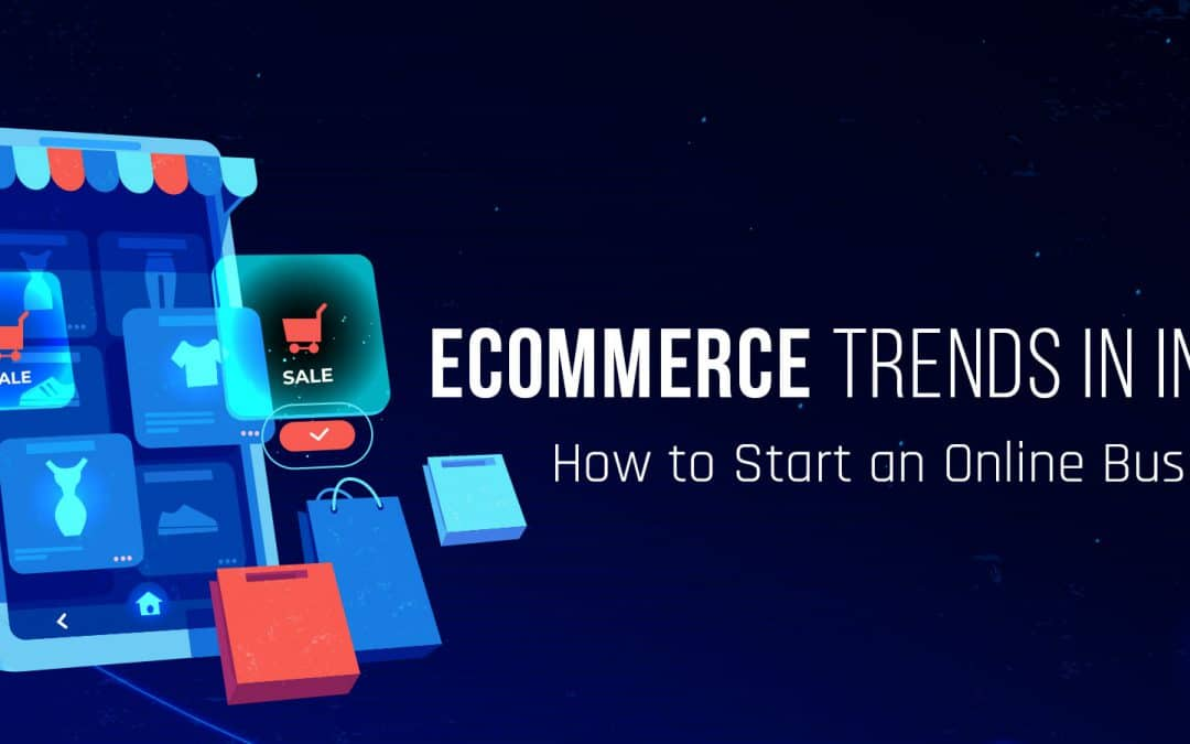 eCommerce Trends in India: How to Start an Online Business
