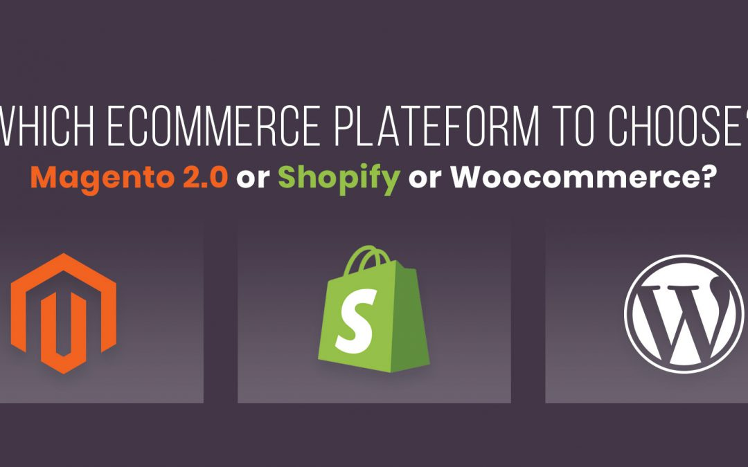 How to choose which platform is best for my website: Word Press, Magento or Shopify